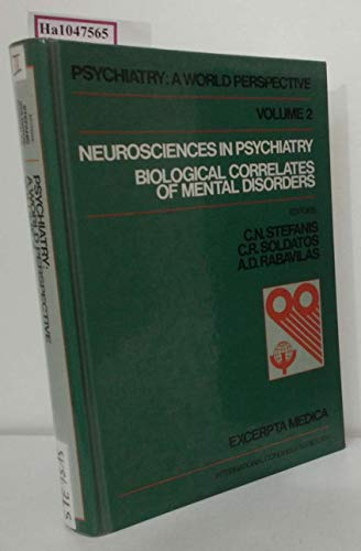 9780444811707: Neuroscience in psychiatry; biological correlates of mental disorders. Proceedings of the VIII World Congress of Psychiatry, Athens, 12-19 October 1989. (=Psychiatry: A world Perspective, vol. 2).