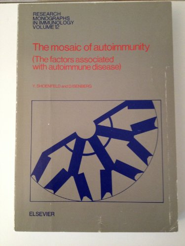 9780444811844: The Mosaic of Autoimmunity: The Factors Associated With Autoimmune Disease