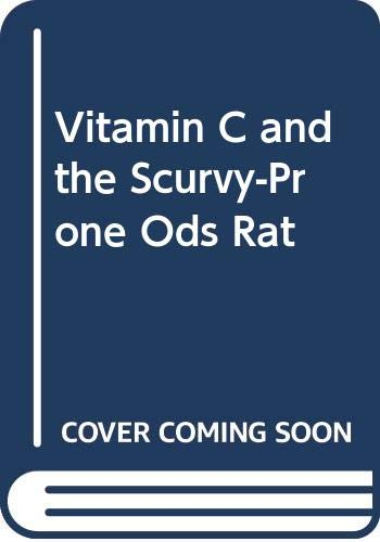 9780444812056: Vitamin C and the Scurvy-Prone Ods Rat