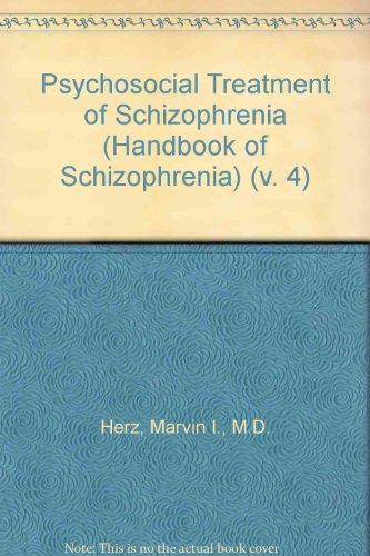 Psychosocial Treatment of Schizophrenia [Handbook of Schizophrenia,: Herz, Marvin I.;