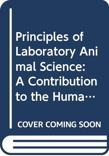9780444812704: Principles of Laboratory Animal Science: A Contribution to the Humane Use and Care of Animals and to the Quality of Experimental Results