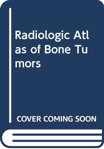 Radiologic Atlas of Bone Tumors: Mulder, J. D.;