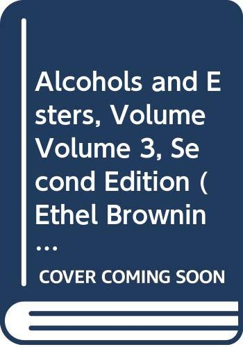 9780444813176: Alcohols and Esters, Volume Volume 3, Second Edition (ETHEL BROWNING'S TOXICITY AND METABOLISM OF INDUSTRIAL SOLVENTS)