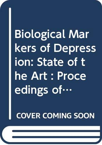 Biological Markers of Depression: State of the: International Congress on