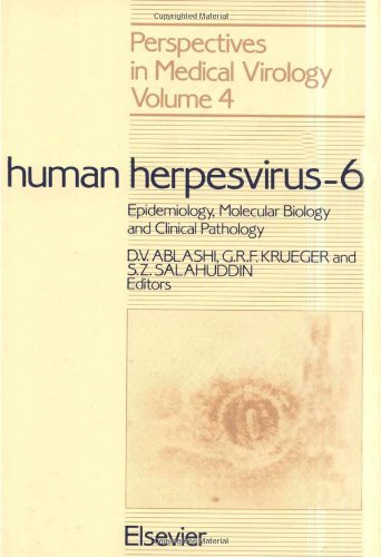 Human Herpesvirus-6: Epidemiology, Molecular Biology and Clinical Pathology (Perspectives in ...