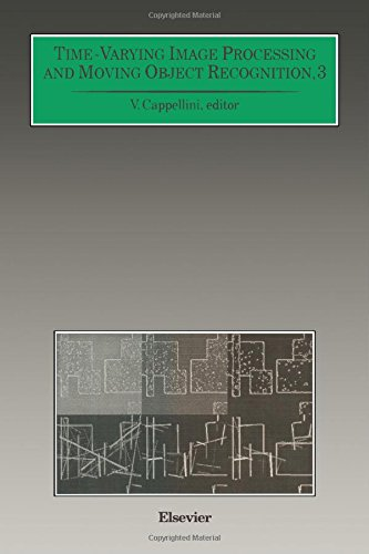 9780444814678: Time-Varying Image Processing and Moving Object Recognition: Proceedings of the 4th International Workshop Florence, Italy, June 10-11, 1993 (v. 3)