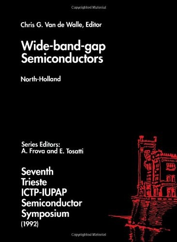 Wide-Band-Gap Semiconductors: Proceedings of the Seventh Trieste ICTP-IUPAP Semiconductor Symposium...