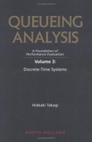 9780444816115: 003: Discrete-Time Systems, Volume Volume 3 (QUEUEING ANALYSIS)