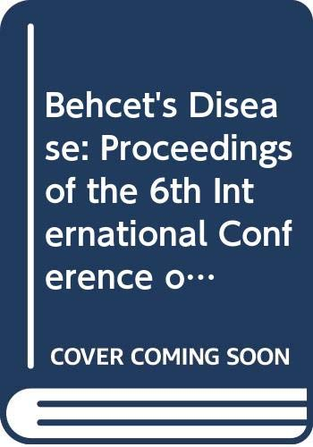 9780444816153: Behcet's Disease: Proceedings of the 6th International Conference on Behcet's Disease, Held in Paris, France, 30th June-1St July 1993 (International Congress Series)