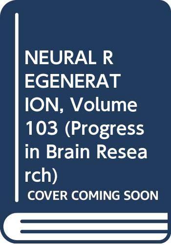 9780444817273: NEURAL REGENERATION, Volume 103 (Progress in Brain Research)
