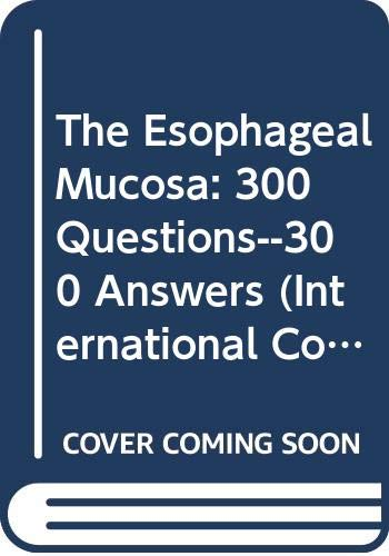 9780444817532: Esophageal Mucosa: 300 Questions, 300 Answers (International Congress Series)