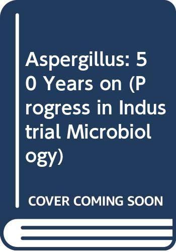 9780444817624: Aspergillus: 50 Years on (Progress in Industrial Microbiology)