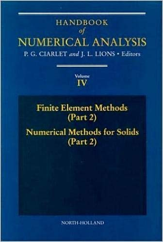 9780444817945: Handbook of Numerical Analysis: Finite Element Methods (Part 2), Numerical Methods for Solids (Part 2) Vol 4