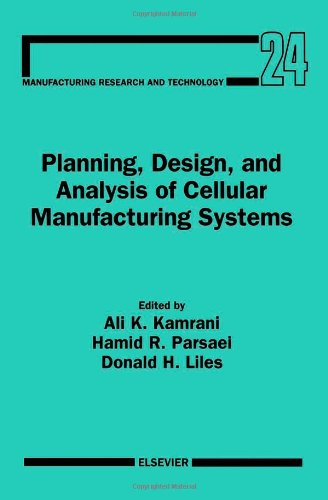 9780444818157: Planning, Design, and Analysis of Cellular Manufacturing Systems (Manufacturing Research and Technology)