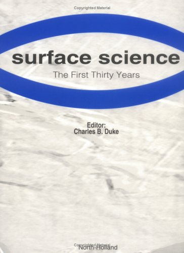 9780444818270: Surface Science: The First Thirty Years