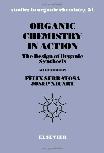 9780444819352: Organic Chemistry in Action, Volume 51, Second Edition: The Design of Organic Synthesis (Studies in Organic Chemistry)