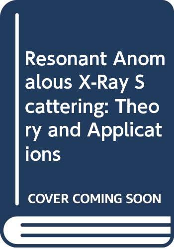 9780444820259: Resonant Anomalous X-Ray Scattering: Theory and Applications