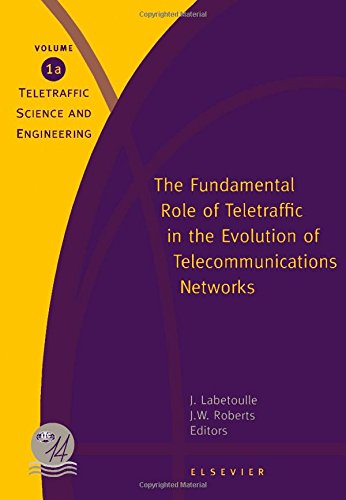 9780444820310: The Fundamental Role of Teletraffic in the Evolution of Telecommunications Networks two volumes (Teletraffic Science and Engineering)