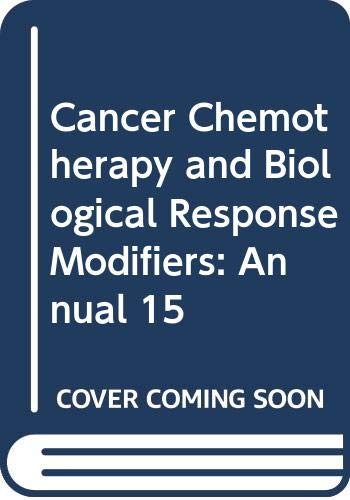 9780444820563: Cancer Chemotherapy & Biological Response Modifiers Annual 15 (Cancer Chemotherapy and Biological Response Modifiers)