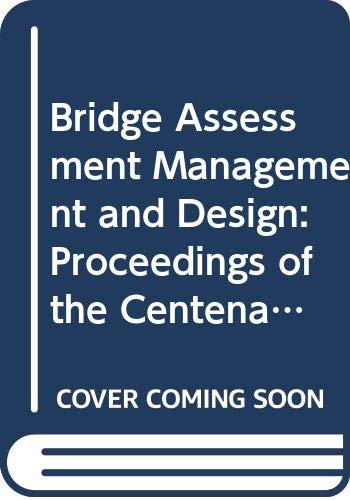 9780444820631: Bridge Assessment Management and Design: Proceedings of the Centenary Year Bridge Conference, Cardiff, U.K., 26-30 September 1994 (DEVELOPMENTS IN CIVIL ENGINEERING)