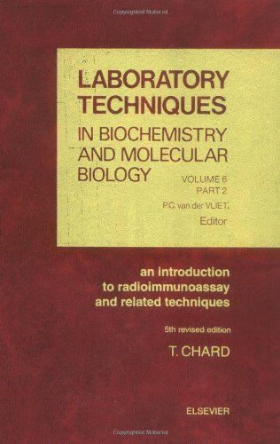 9780444821188: An Introduction to Radioimmunoassay and Related Techniques, Volume 6 (Laboratory Techniques in Biochemistry and Molecular Biology)