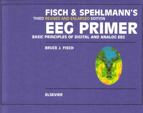 9780444821478: Fisch and Spehlmann's EEG Primer: Basic Principles of Digital and Analog EEG