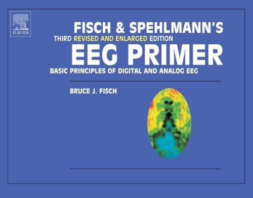 9780444821485: Fisch and Spehlmann's EEG Primer: Basic Principles of Digital and Analog EEG, 3e