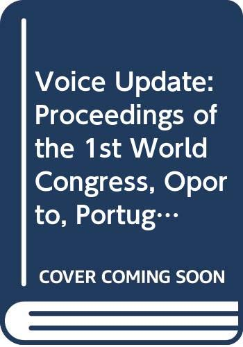 9780444822307: Voice Update: Proceedings of the 1st World Congress, Oporto, Portugal, April 9-13, 1995 (International Congress Series)