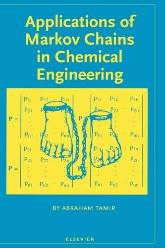 9780444823564: Applications of Markov Chains in Chemical Engineering