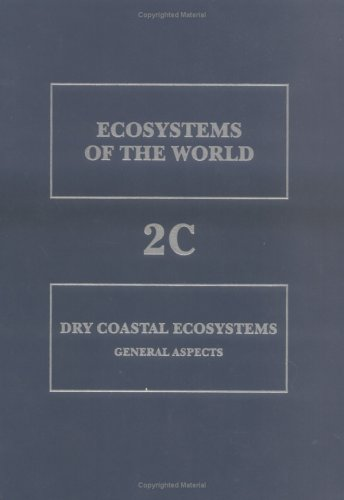 9780444823670: Dry Coastal Ecosystems, Volume Volume 2C: General Aspects (Ecosystems of the World)