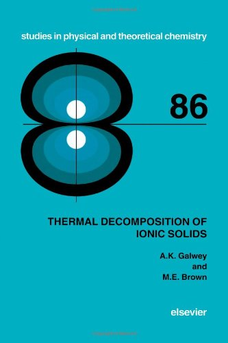 Thermal Decomposition of Ionic Solids: Galwey, Andrew K.