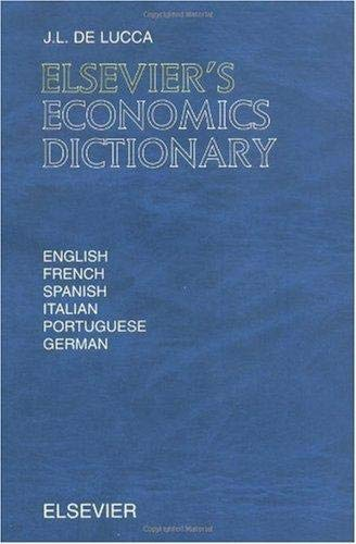9780444824486: Elsevier's Economics Dictionary: In English, French, Spanish, Italian, Portuguese and German