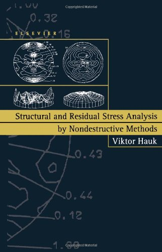 9780444824769: Structural and Residual Stress Analysis by Nondestructive Methods: Evaluation - Application - Assessment