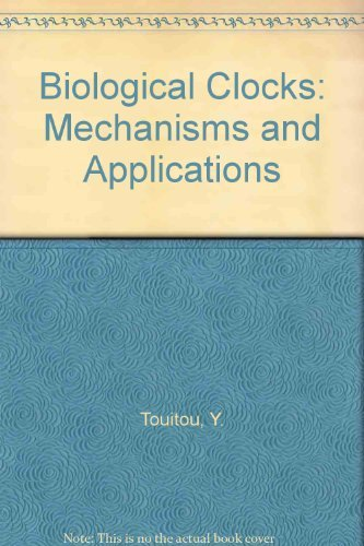 9780444825032: Biological Clocks: Mechanisms and Applications : Proceedings of the International Congress on Chronobiology, Paris, 7-11 September 1997 (International Congress Series)