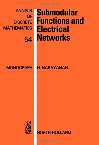 9780444825230: Submodular Functions and Electrical Networks, Volume 54 (Annals of Discrete Mathematics)