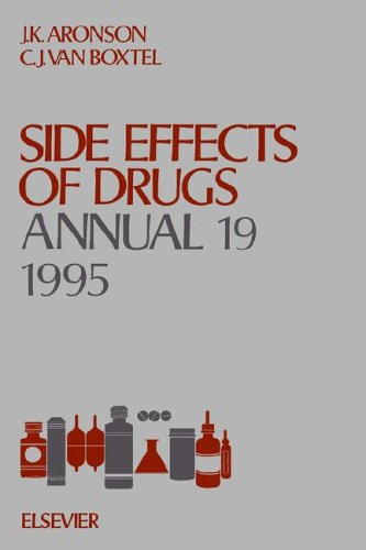 9780444825315: Side Effects of Drugs Annual, Volume 19 (Vol 19)
