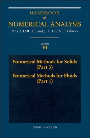 9780444825698: Numerical Methods for Solids (Part 3) Numerical Methods for Fluids (Part 1), Volume 6 (Handbook of Numerical Analysis)