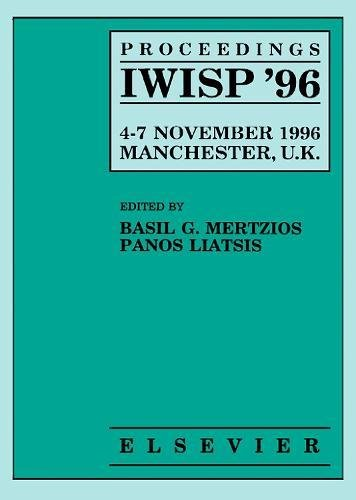 9780444825872: Proceedings IWISP '96, 4–7 November 1996; Manchester, UK: Third International Workshop on Image and Signal Processing on the Theme of Advances in Computational Intelligence