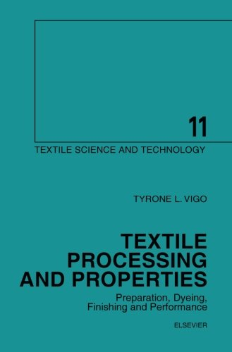 9780444826237: Textile Processing and Properties: Preparation, Dyeing, Finishing and Performance (Textile Science and Technology) (Volume 11)