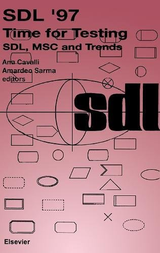 9780444828163: Sdl '97' Time for Testing: Sdl, Msc and Trends : Proceedings of the Eighth Sdl Forum Evry, France, 23-26 September, 1997