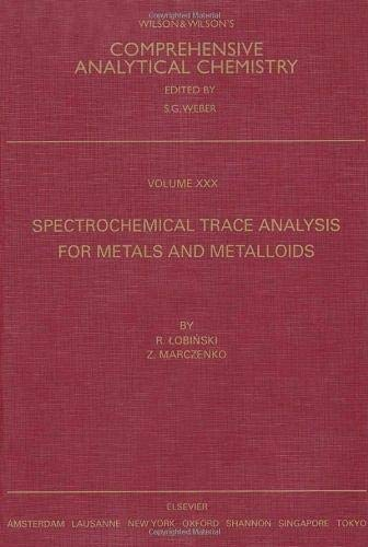 9780444828798: Spectrochemical Trace Analysis for Metals and Metalloids