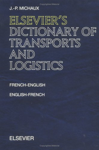 9780444829290: Elsevier's Dictionary of Transports and Logistics: French-English and English-French