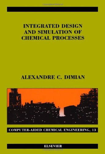 9780444829962: Integrated Design and Simulation of Chemical Processes (Computer Aided Chemical Engineering)