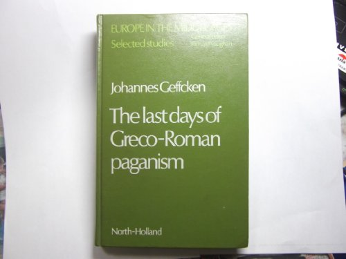 9780444850058: The last days of Greco-Roman paganism (Europe in the Middle Ages)