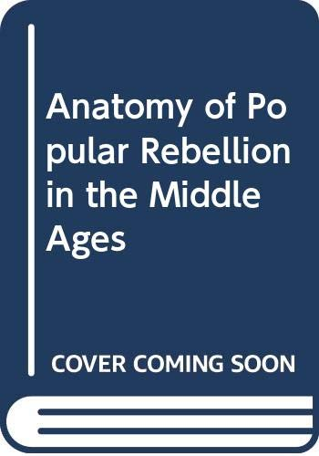 9780444850065: Anatomy of Popular Rebellion in the Middle Ages (Europe in the Middle Ages) (English and French Edition)