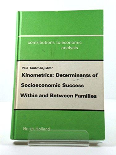 9780444850188: Kinometrics: Determinants of Socioeconomic Success within and Between Families (Contributions to economic analysis ; 116)