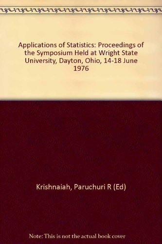 Applications of Statistics: Proceedings of the Symposium Held at Wright State University, Dayton, ...