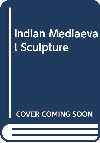 9780444850867: Indian Mediaeval Sculpture
