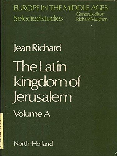 9780444850928: The Latin Kingdom of Jerusalem