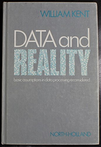 9780444851871: Data and Reality: Basic Assumptions in Data Processing Reconsidered